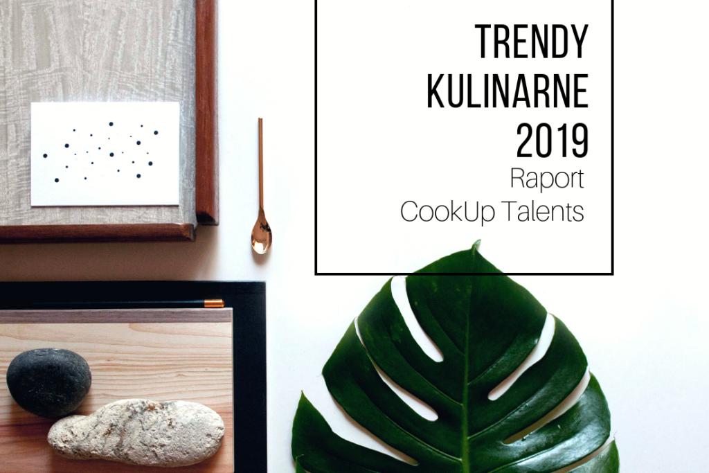 Trendy Kulinarne 2019 – Raport CookUp Talents