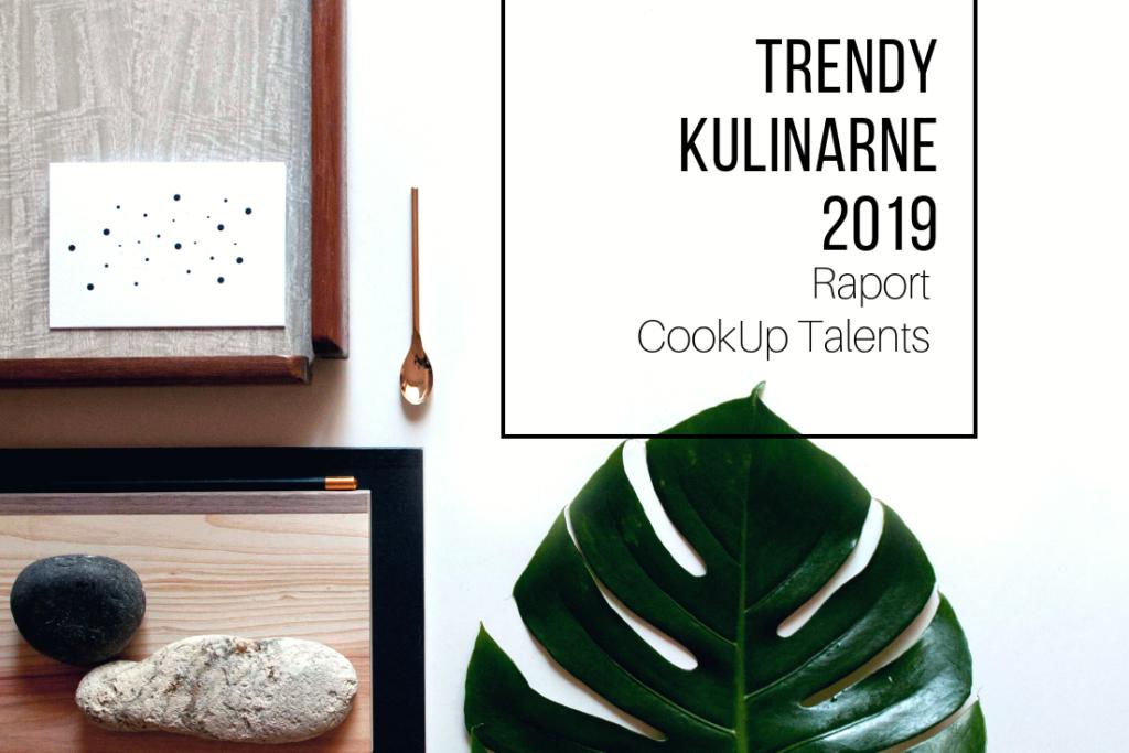 Trendy Kulinarne 2019 – Raport CookUp Talents